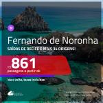 Promoção de Passagens para <b>FERNANDO DE NORONHA</b>! A partir de R$ 861, ida e volta, c/ taxas! Datas para as FÉRIAS DE JULHO a partir de R$ 861 saindo de RECIFE!
