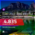 Passagens em <b>CLASSE EXECUTIVA</b> para a <b>ÁFRICA DO SUL: Cape Town ou Joanesburgo</b>! A partir de R$ 4.835, ida e volta, c/ taxas!