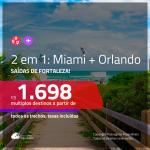 Promoção de Passagens 2 em 1 – <b>ORLANDO + MIAMI</b>! A partir de R$ 1.698, todos os trechos, c/ taxas!