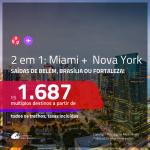 Promoção de Passagens 2 em 1 – <b>MIAMI + NOVA YORK</b>! A partir de R$ 1.687, todos os trechos, c/ taxas!