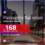 <b>PASSAGENS NACIONAIS</b> em promoção! Valores a partir de R$ 168, ida e volta!