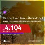 BAIXOU! Promoção de Passagens em <b>CLASSE EXECUTIVA</b> para a <b>ÁFRICA DO SUL: Cape Town ou Joanesburgo</b>! A partir de R$ 4.104, ida e volta, c/ taxas!