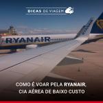 Ryanair: como é voar pela cia aérea low cost