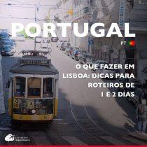 O que fazer em Lisboa: dicas para roteiros de 1 e 2 dias