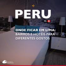 Onde ficar em Lima: bairros e hotéis para diferentes gostos