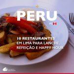 10 restaurantes em Lima para lanche, refeição e happy hour