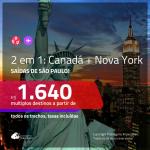 Promoção de Passagens 2 em 1 – <b>CANADÁ: Montreal ou Vancouver + NOVA YORK</b>! A partir de R$ 1.640, todos os trechos, c/ taxas!