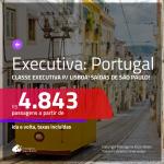 Passagens em <b>CLASSE EXECUTIVA</b> para <b>PORTUGAL: Lisboa</b>! A partir de R$ 4.843, ida e volta, c/ taxas!