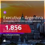Passagens em <b>CLASSE EXECUTIVA</b> para a <b>ARGENTINA: Buenos Aires</b>! A partir de R$ 1.856, ida e volta, c/ taxas!