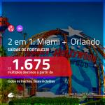 Promoção de Passagens 2 em 1 – <b>ORLANDO + MIAMI</b>! A partir de R$ 1.675, todos os trechos, c/ taxas!