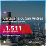 Seleção de Passagens para a <b>COLÔMBIA: Cartagena ou San Andres</b>! A partir de R$ 1.511, ida e volta, c/ taxas!