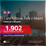 Promoção de Passagens 2 em 1 – <b>NOVA YORK + MIAMI</b>! A partir de R$ 1.902, todos os trechos, c/ taxas! Datas até Maio/2020, inclusive Férias de Dezembro e Janeiro, Natal e Réveillon/2019, Carnaval e outros Feriados!