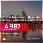 Passagens em <b>CLASSE EXECUTIVA</b> para a <b>ALEMANHA: Frankfurt</b>, com opções de VOO DIRETO! A partir de R$ 4.982, com datas para viajar em AGOSTO/19, ida e volta, c/ taxas!