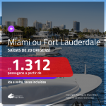 Promoção de Passagens para <b>MIAMI ou FORT LAUDERDALE</b>! A partir de R$ 1.312, ida e volta, c/ taxas!