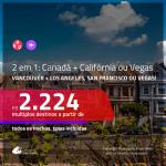 Promoção de Passagens 2 em 1 – <b>CANADÁ: Vancouver + EUA: Las Vegas, Los Angeles ou San Francisco</b>! A partir de R$ 2.224, todos os trechos, c/ taxas!