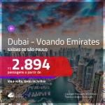 Promoção de Passagens para <b>DUBAI</b> voando EMIRATES!!! A partir de R$ 2.894, ida e volta, c/ taxas!