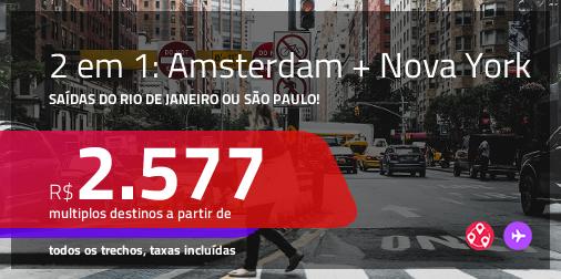 Promoção de Passagens 2 em 1 – <b>AMSTERDAM + NOVA YORK</b>! A partir de R$ 2.577, todos os trechos, c/ taxas!