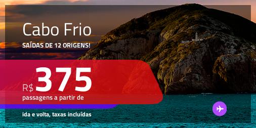 Passagens para <b>CABO FRIO</b>! A partir de R$ 375, ida e volta, c/ taxas!