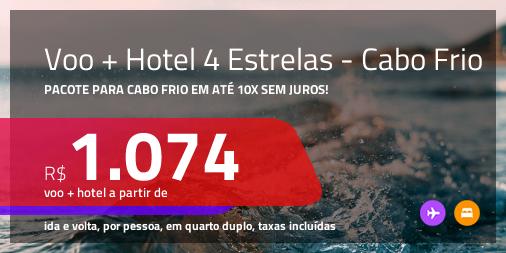 Promoção de <b>PASSAGEM + HOTEL 4 Estrelas</b> para <b>CABO FRIO</b>, com café da manhã incluso! A partir de R$ 1.074, por pessoa, quarto duplo, c/ taxas!