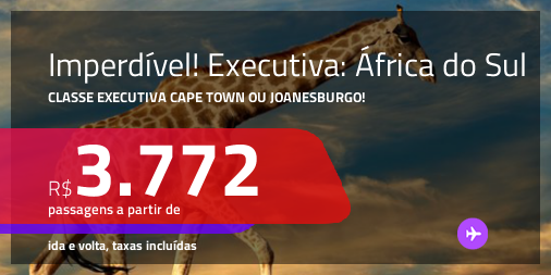 IMPERDÍVEL!!! Promoção de Passagens em <b>CLASSE EXECUTIVA</b> para A <b>ÁFRICA DO SUL: Cape Town ou Joanesburgo</b>! A partir de R$ 3.772, ida e volta, c/ taxas!