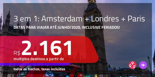 Promoção de Passagens 3 em 1 – <b>AMSTERDAM + LONDRES+ PARIS</b>! A partir de R$ 2.161, todos os trechos, c/ taxas! Datas para viajar até Junho/20, inclusive férias de Dezembro/10 ou Janeiro/20, Carnaval e feriados!
