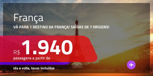 Promoção de Passagens para a <b>FRANÇA: Bordeaux, Lyon, Marselha, Nantes, Nice, Paris, Strasbourg ou Toulouse</b>! A partir de R$ 1.940, ida e volta, c/ taxas!