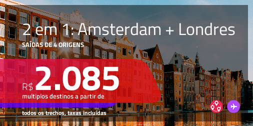 Promoção de Passagens 2 em 1 para <b>AMSTERDAM + LONDRES</b>! A partir de R$ 2.085, todos os trechos, c/ taxas!