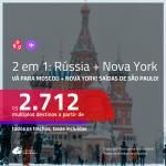 Promoção de Passagens 2 em 1 – <b>RÚSSIA: Moscou + Nova York</b>! A partir de R$ 2.712, todos os trechos, c/ taxas!