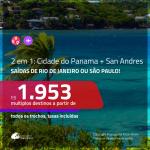 Promoção de Passagens 2 em 1 – <b>PANAMÁ + COLÔMBIA</b> – Vá para a: <b>Cidade do Panamá + San Andres</b>! A partir de R$ 1.953, todos os trechos, c/ taxas!