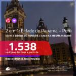 Promoção de Passagens 2 em 1 – <b>CIDADE DO PANAMÁ + PERU: Lima</b>! A partir de R$ 1.538, todos os trechos, c/ taxas!