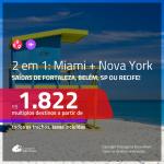 Promoção de Passagens 2 em 1 – <b>MIAMI + NOVA YORK</b>! A partir de R$ 1.822, todos os trechos, c/ taxas!