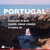 Cascais, Portugal: o que fazer, onde comer e como ir