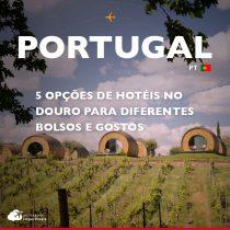 5 opções de hotéis no Douro para diferentes bolsos e gostos