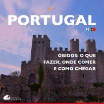 Óbidos, Portugal: o que fazer, onde comer e como chegar