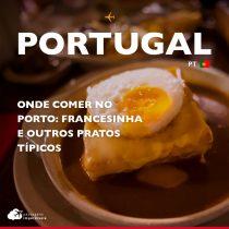 Onde comer no Porto: francesinha e outros pratos típicos