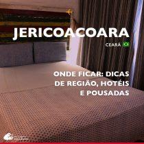 Onde ficar em Jericoacoara: dicas de região, hotéis e pousadas
