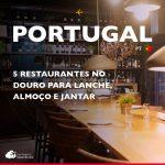5 restaurantes no Douro para lanche, almoço e jantar
