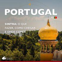 Sintra, Portugal: o que fazer, como chegar e onde comer