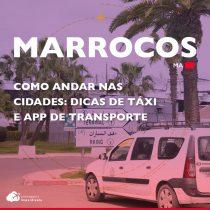 Como andar no Marrocos: dicas de táxi e app de transporte