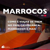 Como é viajar de trem no Marrocos: Casablanca, Marrakech e mais