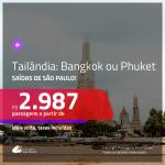 Promoção de Passagens para a <b>TAILÂNDIA: Bangkok ou Phuket</b>! A partir de R$ 2.987, ida e volta, c/ taxas!