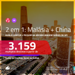 Promoção de Passagens 2 em 1 – <b>MALÁSIA: Kuala Lumpur + CHINA: Pequim</b>! A partir de R$ 3.159, todos os trechos, c/ taxas!