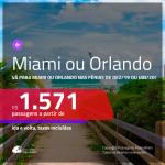 Promoção de Passagens para <b>MIAMI ou ORLANDO</b> no período das férias de DEZEMBRO/19 ou JANEIRO/20, com valores a partir de R$ 1.571, ida e volta, c/ taxas!