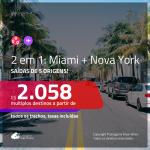 Promoção de Passagens 2 em 1 – <b>MIAMI + NOVA YORK</b>! A partir de R$ 2.058, todos os trechos, c/ taxas!