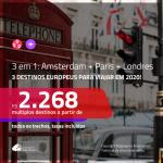 PARA VIAJAR EM 2020!!! Promoção de Passagens 3 em 1 – <b>AMSTERDAM + PARIS + LONDRES</b>! A partir de R$ 2.268, todos os trechos, c/ taxas!