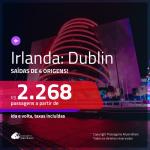 Promoção de Passagens para a <b>IRLANDA: Dublin</b>! A partir de R$ 2.268, ida e volta, c/ taxas!