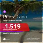 CORRE!!! Promoção de Passagens para <b>PUNTA CANA</b>! A partir de R$ 1.519, ida e volta, c/ taxas!