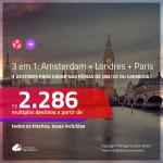Promoção de Passagens 3 em 1 – <b>AMSTERDAM + PARIS + LONDRES</b>! A partir de R$ 2.286, todos os trechos, c/ taxas! Datas para viajar nas FÉRIAS DE JANEIRO/20 ou CARNAVAL!