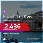 Promoção de Passagens para <b>ISRAEL: Tel Aviv</b>! A partir de R$ 2.436, ida e volta, c/ taxas!