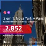Promoção de Passagens 2 em 1 – <b>NOVA YORK + PARIS</b>! A partir de R$ 2.852, todos os trechos, c/ taxas!